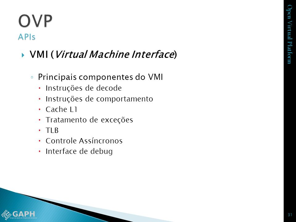 OVP APIs VMI (Virtual Machine Interface) Principais componentes do VMI