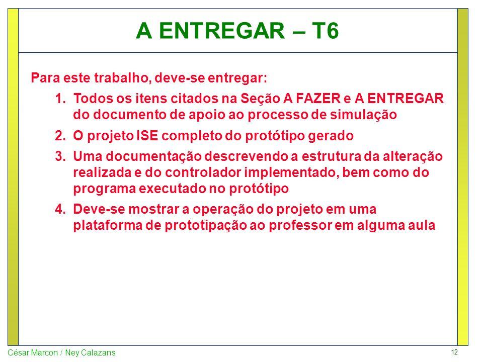 A ENTREGAR – T6 Para este trabalho, deve-se entregar: