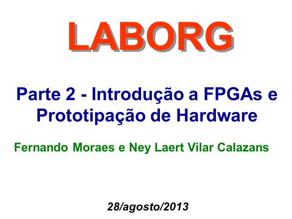 LABORG Parte 2 - Introdução a FPGAs e Prototipação de Hardware