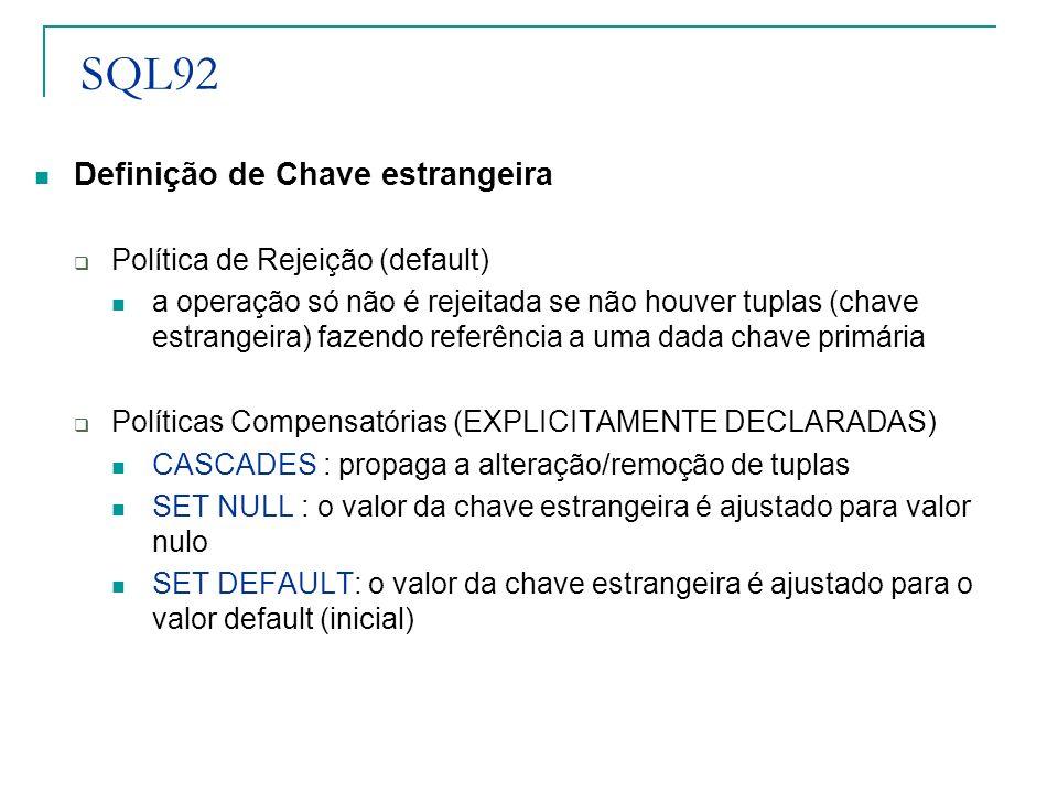 SQL92 Definição de Chave estrangeira Política de Rejeição (default)