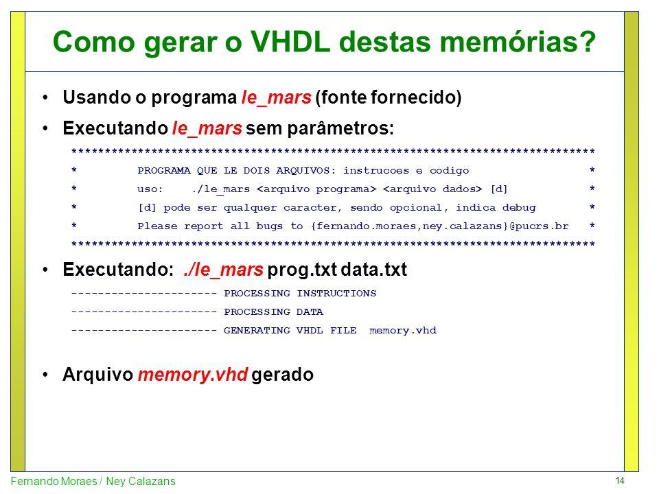 Como gerar o VHDL destas memórias