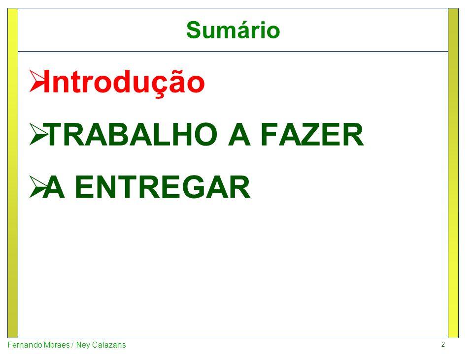 Sumário Introdução TRABALHO A FAZER A ENTREGAR
