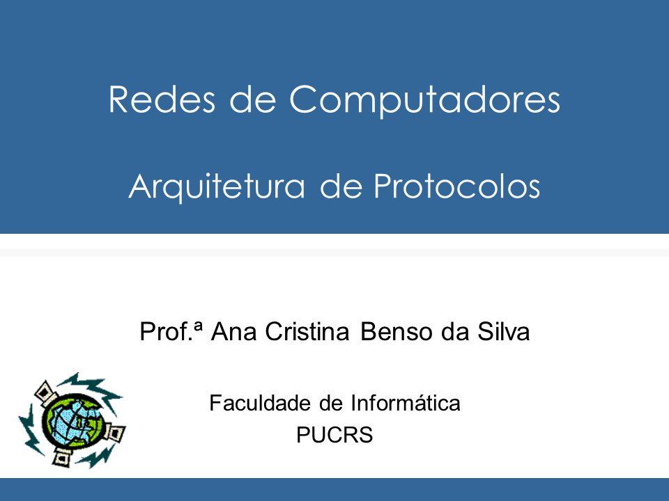 Redes de Computadores Arquitetura de Protocolos
