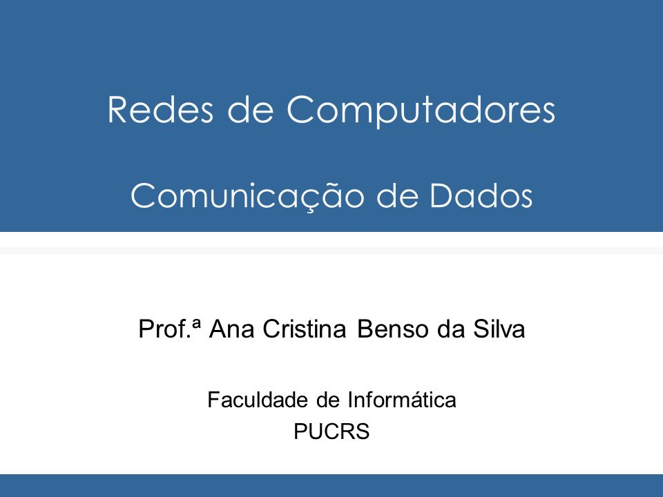 Redes de Computadores Comunicação de Dados