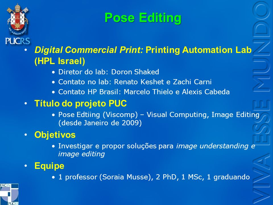 Pose Editing Digital Commercial Print: Printing Automation Lab (HPL Israel) Diretor do lab: Doron Shaked.