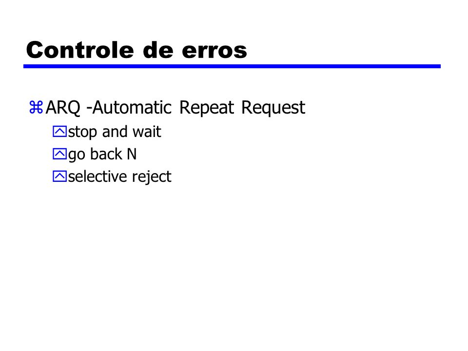 Controle de erros ARQ -Automatic Repeat Request stop and wait