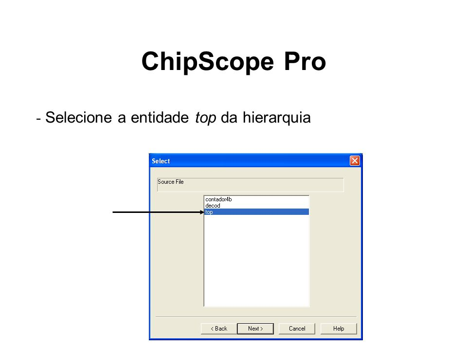 ChipScope Pro - Selecione a entidade top da hierarquia