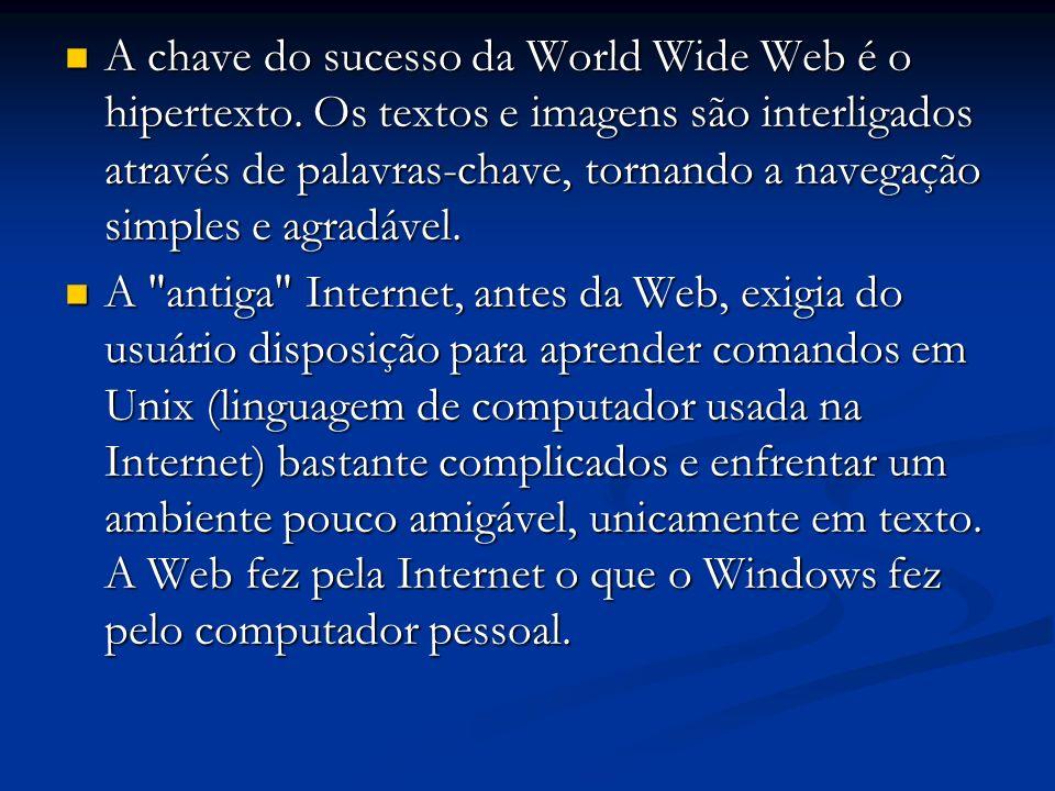 A chave do sucesso da World Wide Web é o hipertexto