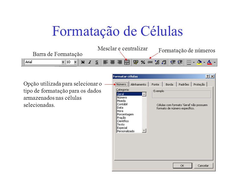 Formatação de Células Mesclar e centralizar Formatação de números