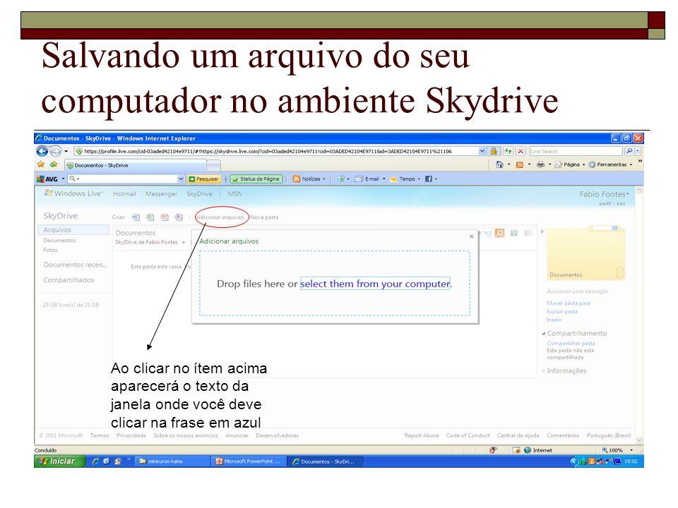 Salvando um arquivo do seu computador no ambiente Skydrive