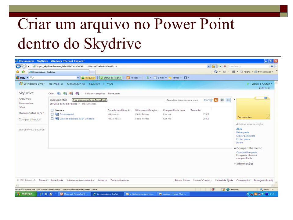 Criar um arquivo no Power Point dentro do Skydrive