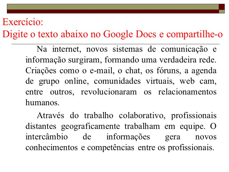 Exercício: Digite o texto abaixo no Google Docs e compartilhe-o