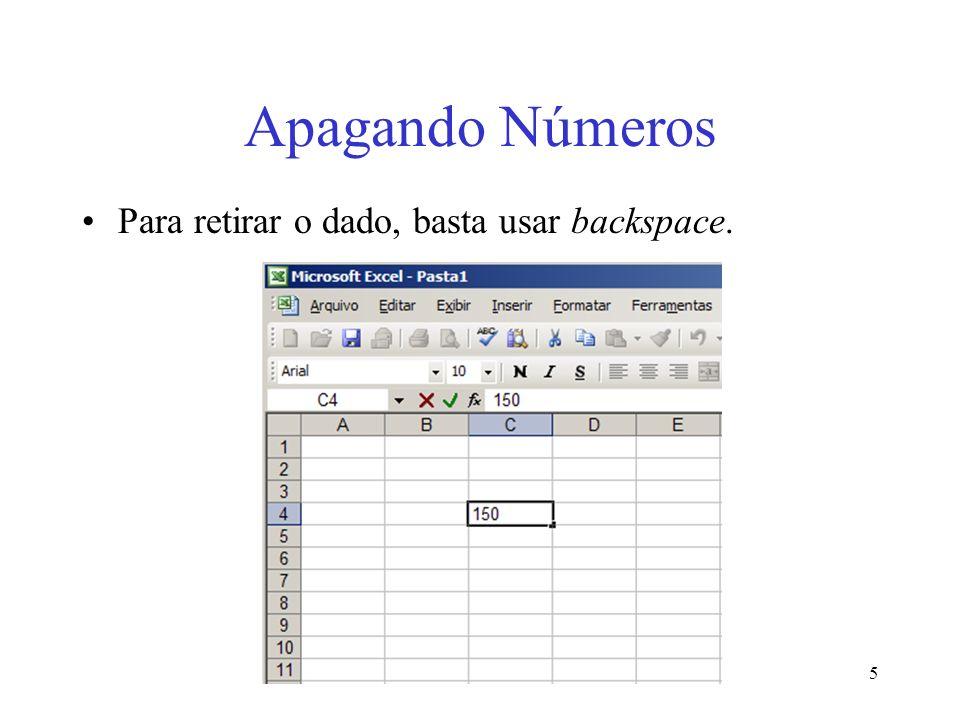 Apagando Números Para retirar o dado, basta usar backspace.