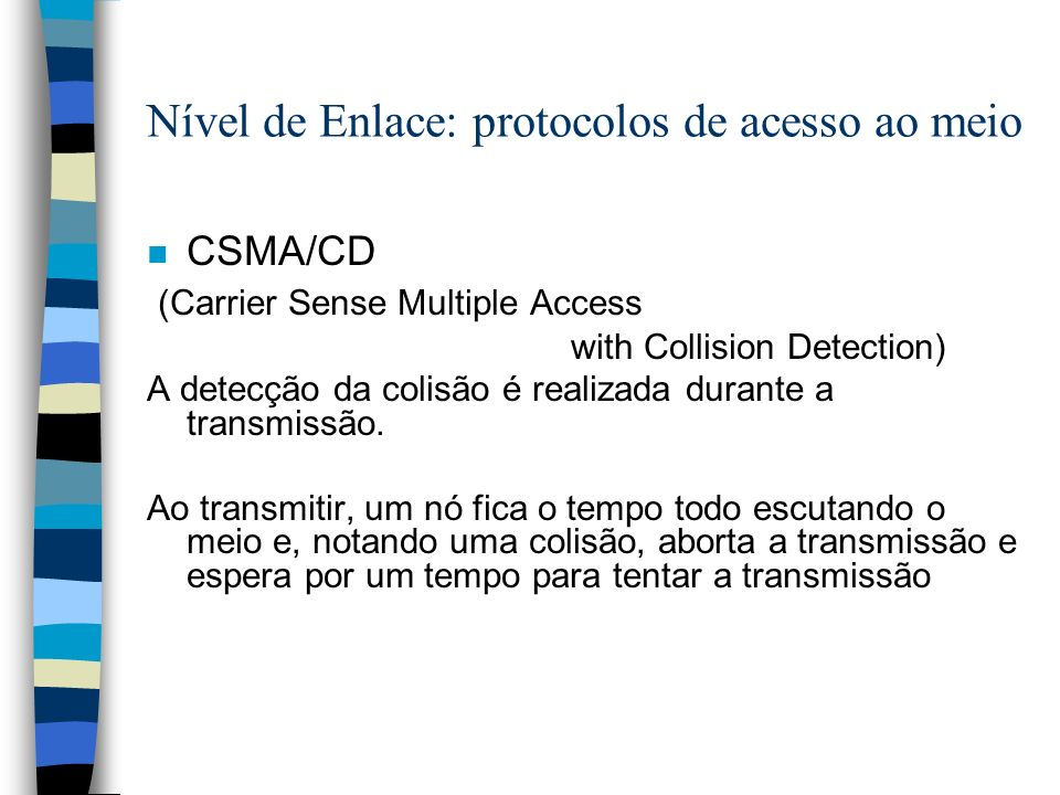 Nível de Enlace: protocolos de acesso ao meio