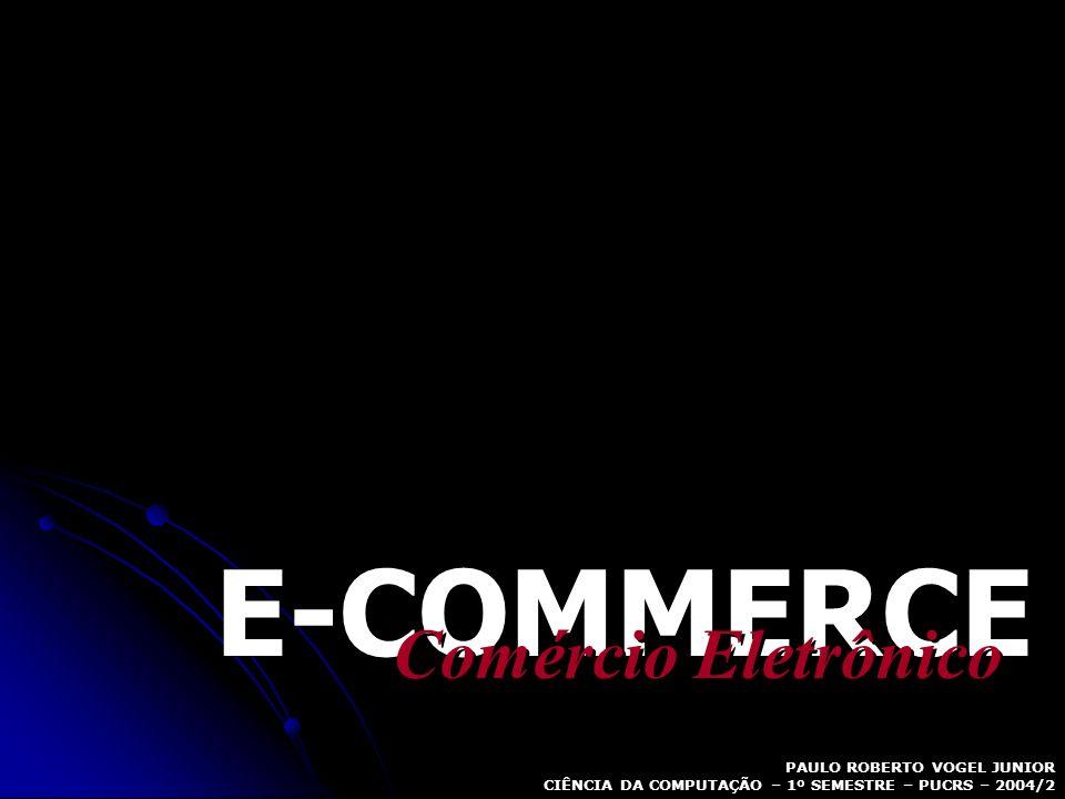 E-COMMERCE Comércio Eletrônico PAULO ROBERTO VOGEL JUNIOR