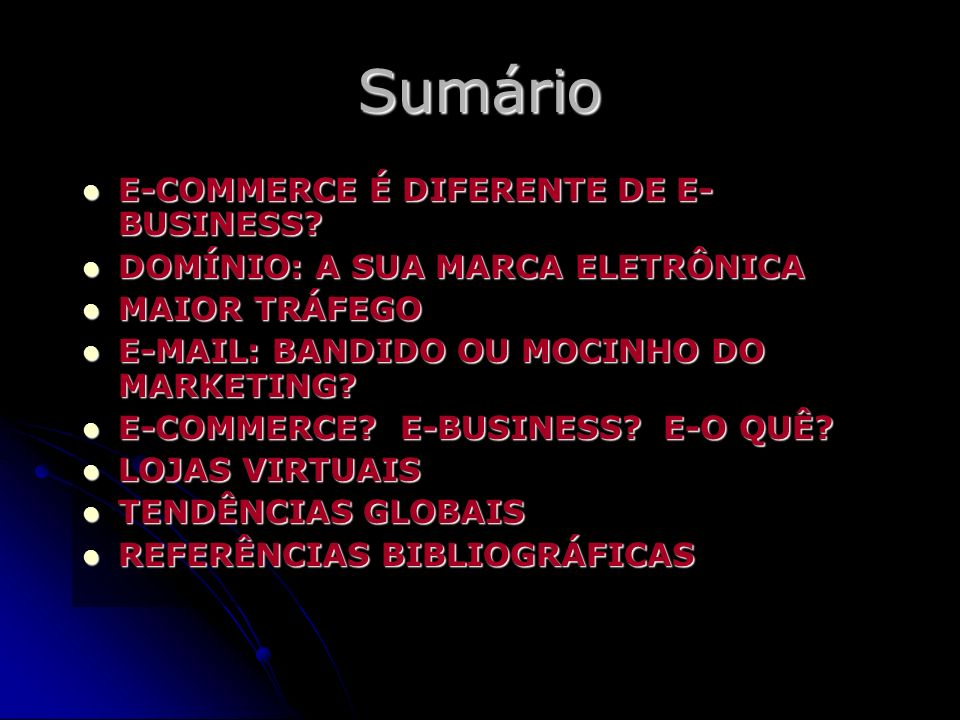 Sumário E-COMMERCE É DIFERENTE DE E-BUSINESS