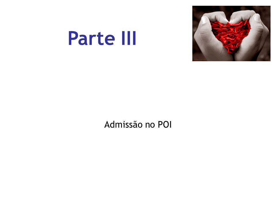 Parte III Admissão no POI