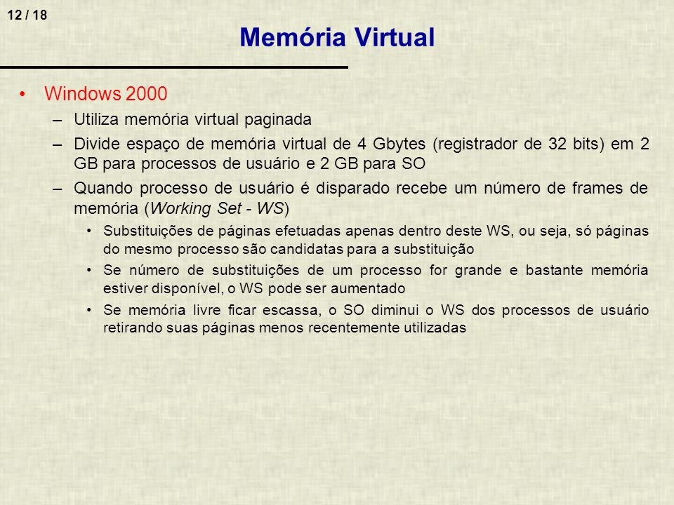 Memória Virtual Windows 2000 Utiliza memória virtual paginada