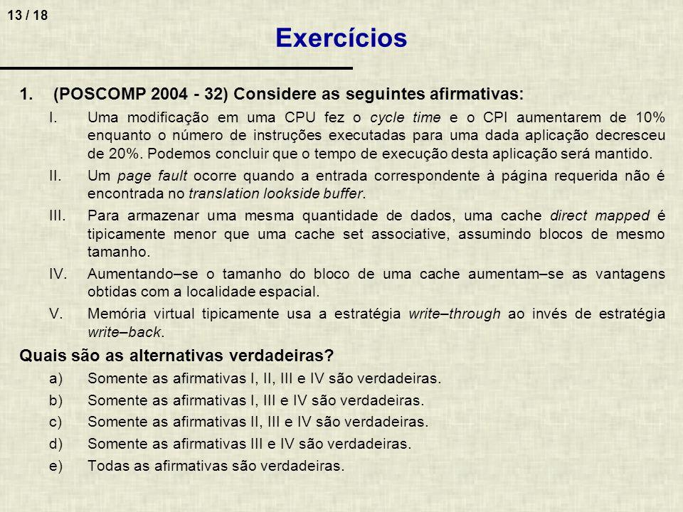 Exercícios (POSCOMP 2004 - 32) Considere as seguintes afirmativas: