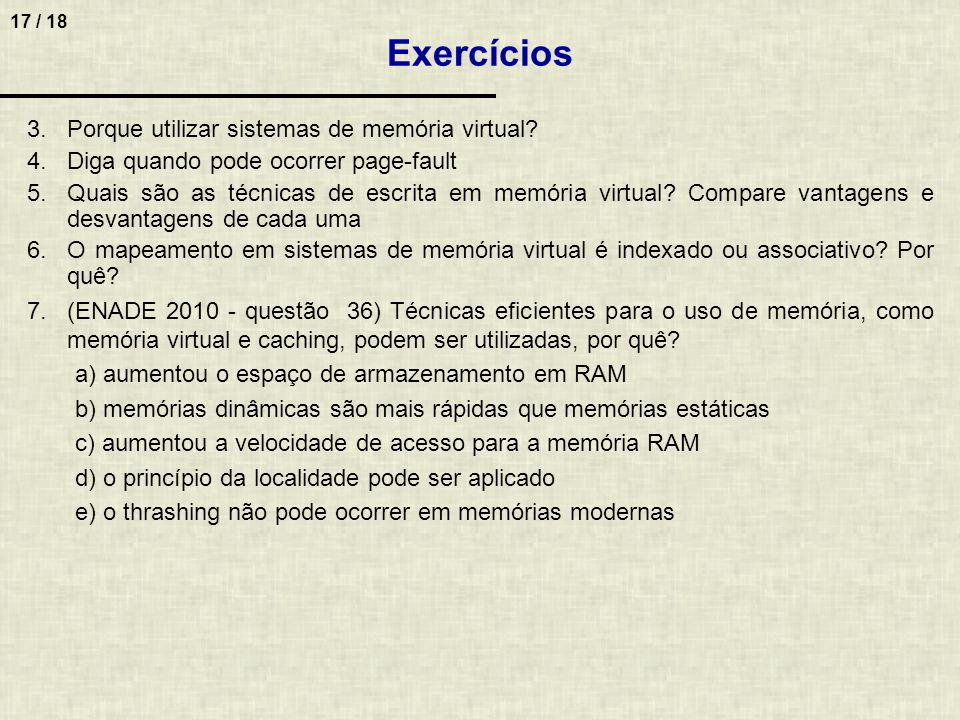 Exercícios Porque utilizar sistemas de memória virtual