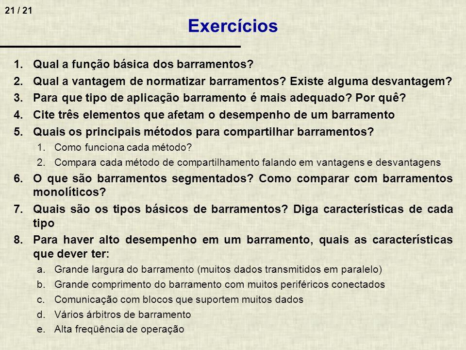 Exercícios Qual a função básica dos barramentos