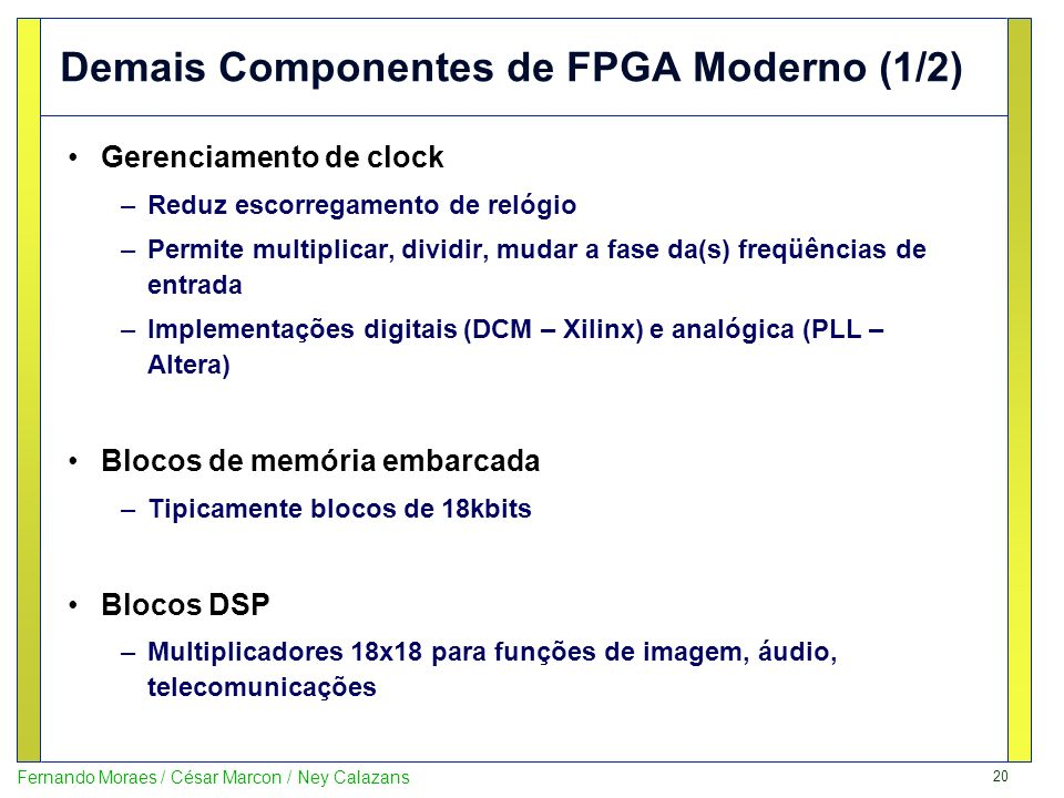 Demais Componentes de FPGA Moderno (1/2)