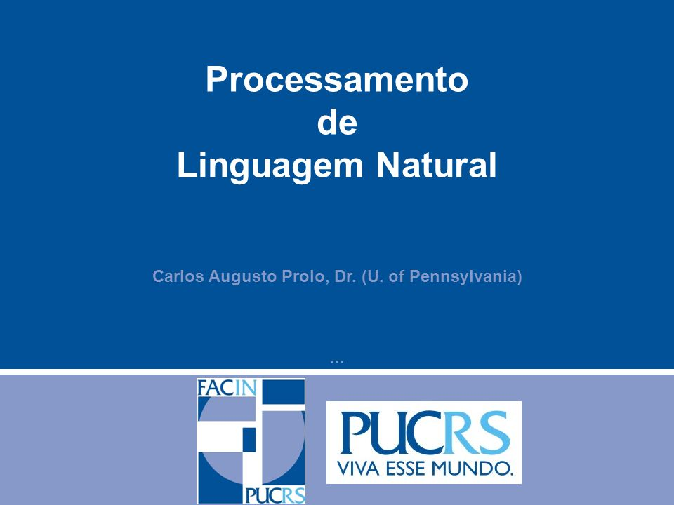 Carlos Augusto Prolo, Dr. (U. of Pennsylvania) ...