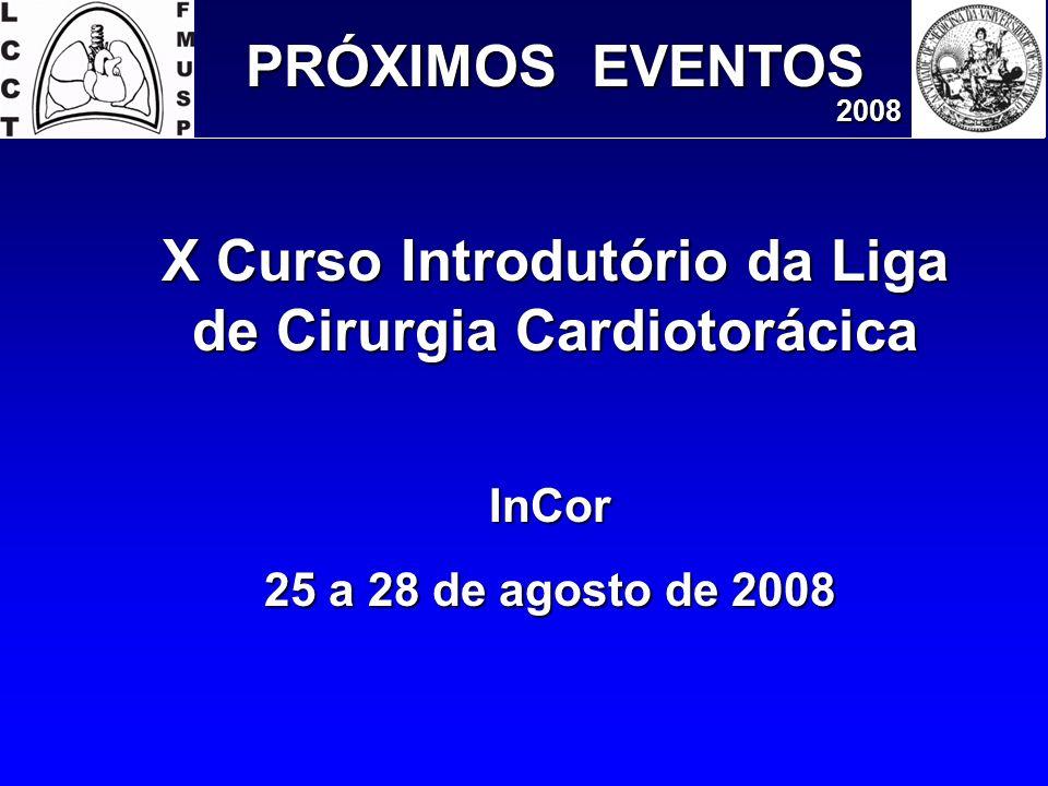 X Curso Introdutório da Liga de Cirurgia Cardiotorácica