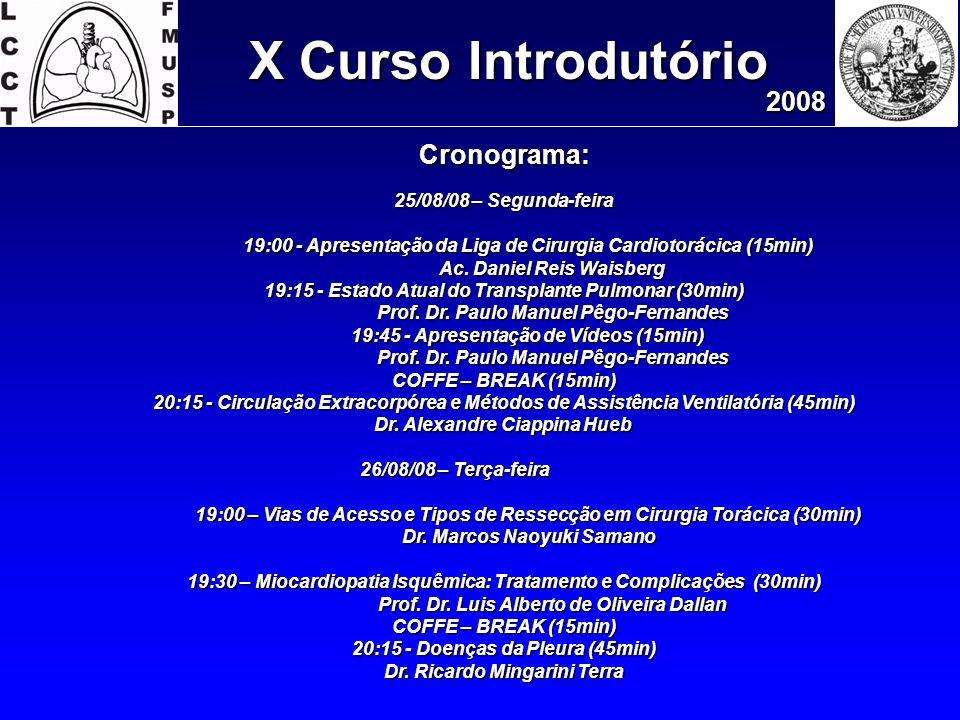 X Curso Introdutório 2008 Cronograma: 25/08/08 – Segunda-feira