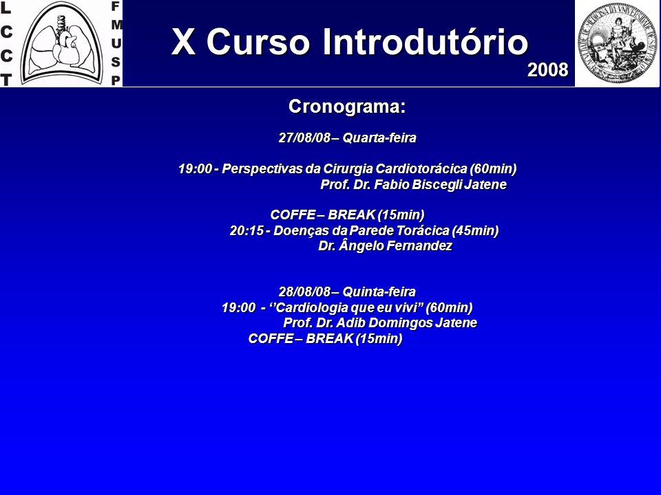 X Curso Introdutório 2008 Cronograma: 27/08/08 – Quarta-feira