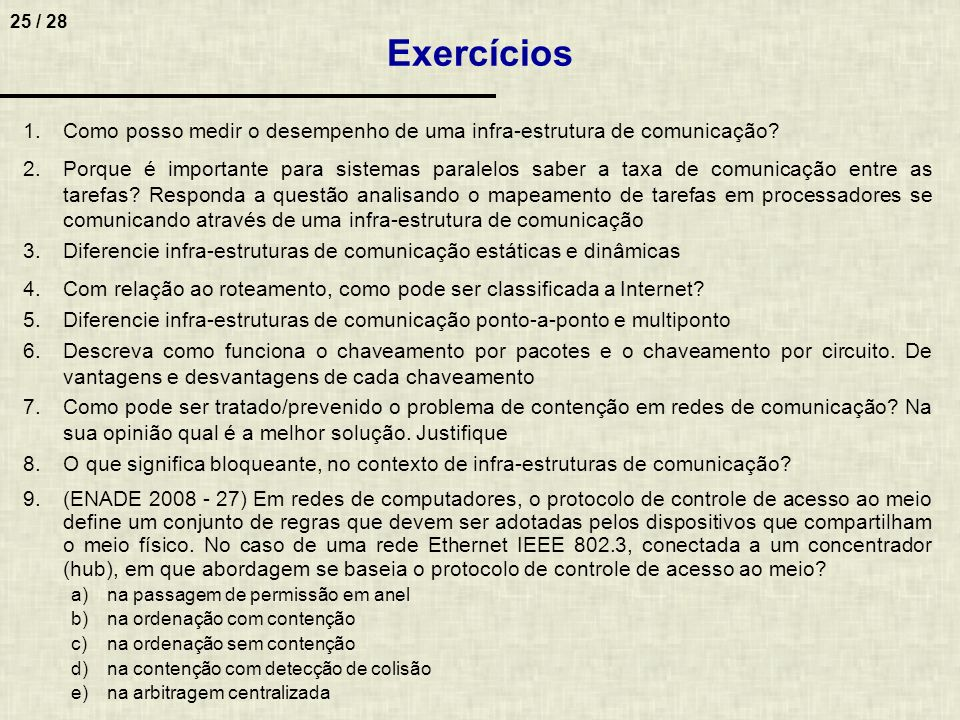 Exercícios Como posso medir o desempenho de uma infra-estrutura de comunicação
