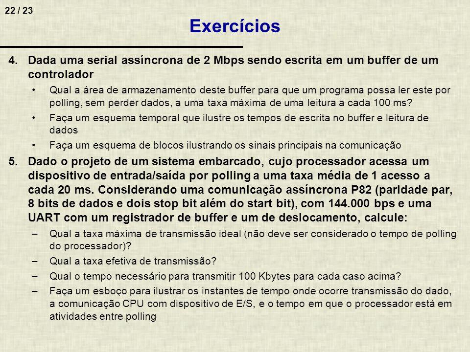 ExercíciosDada uma serial assíncrona de 2 Mbps sendo escrita em um buffer de um controlador.