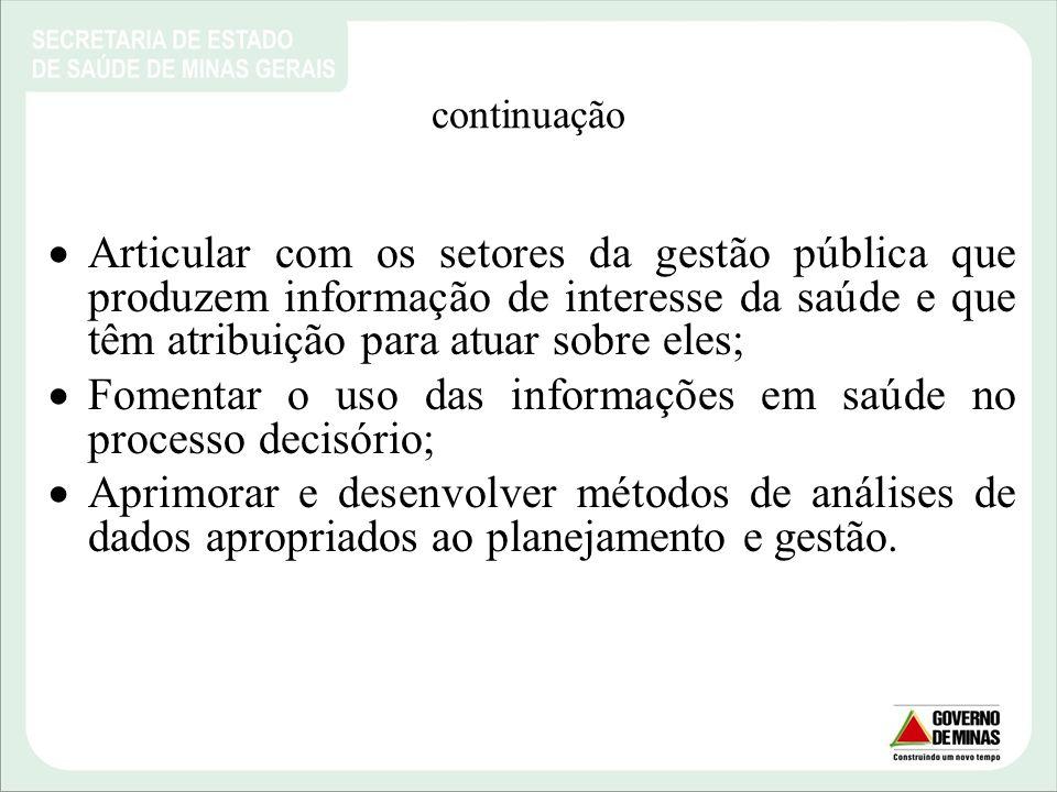 Fomentar o uso das informações em saúde no processo decisório;