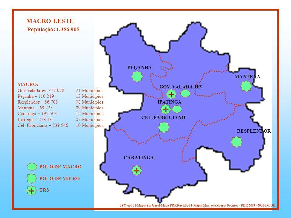 + + + + MACRO LESTE População: 1.356.905 PEÇANHA MANTENA MACRO: