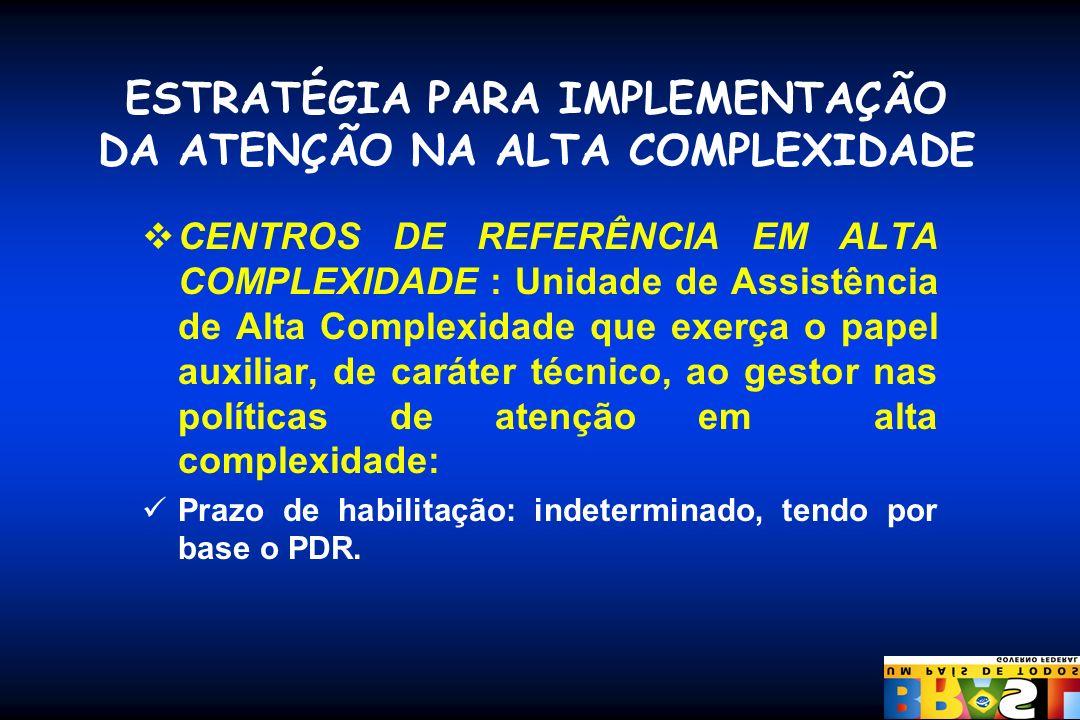 ESTRATÉGIA PARA IMPLEMENTAÇÃO DA ATENÇÃO NA ALTA COMPLEXIDADE