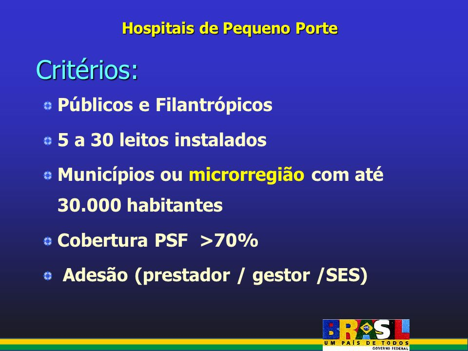 Critérios: Públicos e Filantrópicos 5 a 30 leitos instalados