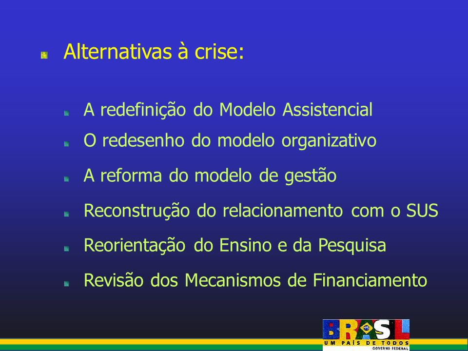 Alternativas à crise: A redefinição do Modelo Assistencial