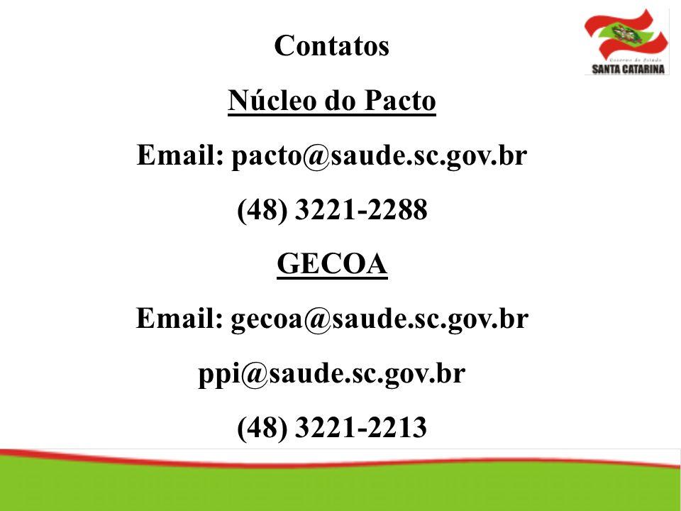Contatos Núcleo do Pacto. Email: pacto@saude.sc.gov.br. (48) 3221-2288. GECOA. Email: gecoa@saude.sc.gov.br.