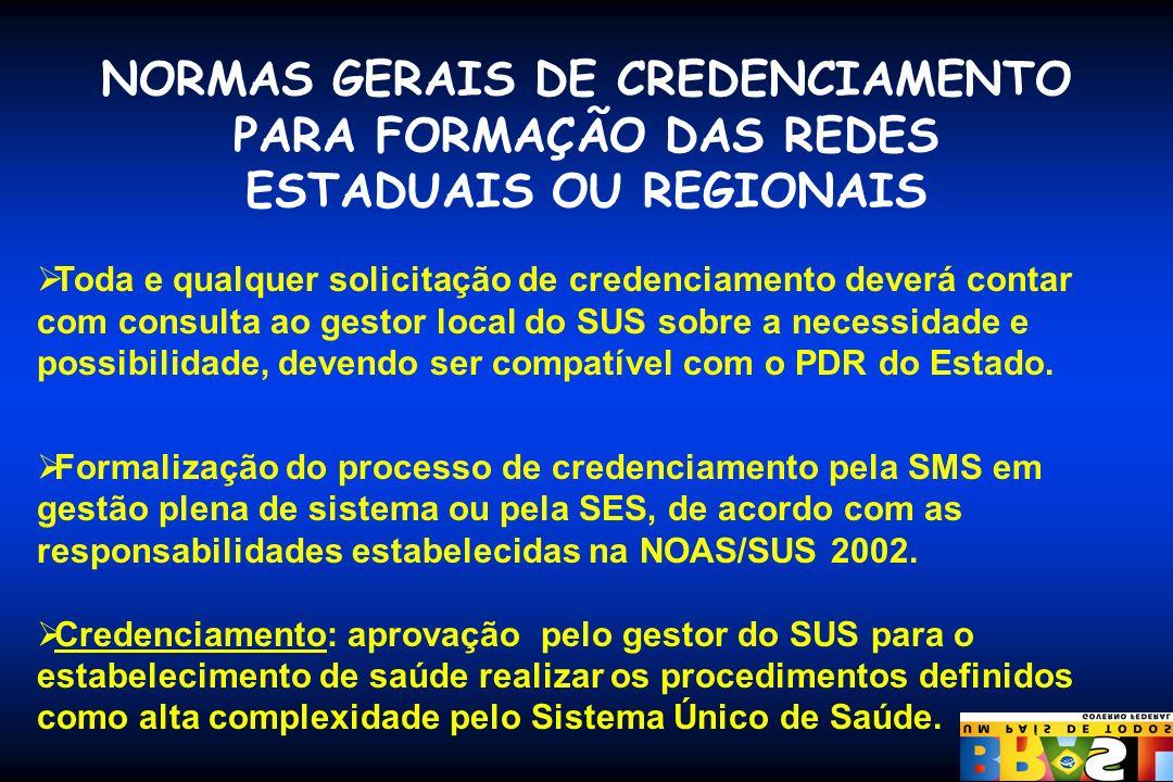 NORMAS GERAIS DE CREDENCIAMENTO PARA FORMAÇÃO DAS REDES ESTADUAIS OU REGIONAIS