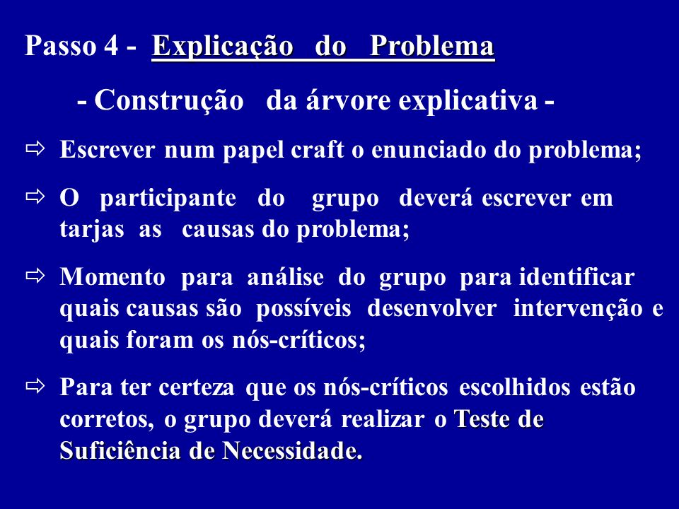 Passo 4 - Explicação do Problema - Construção da árvore explicativa -