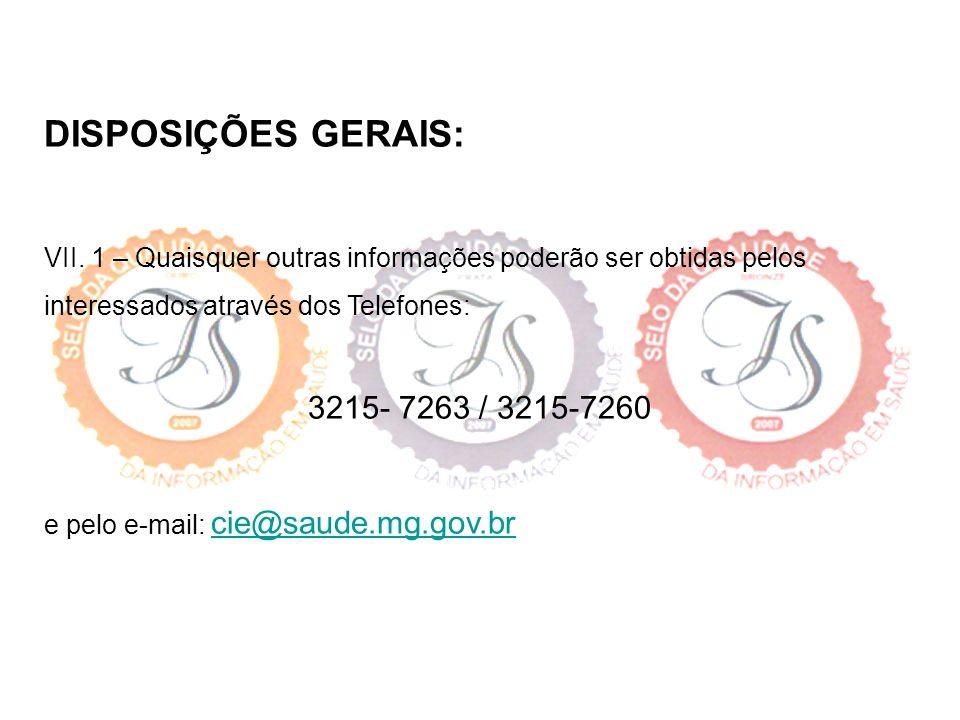 DISPOSIÇÕES GERAIS: 3215- 7263 / 3215-7260