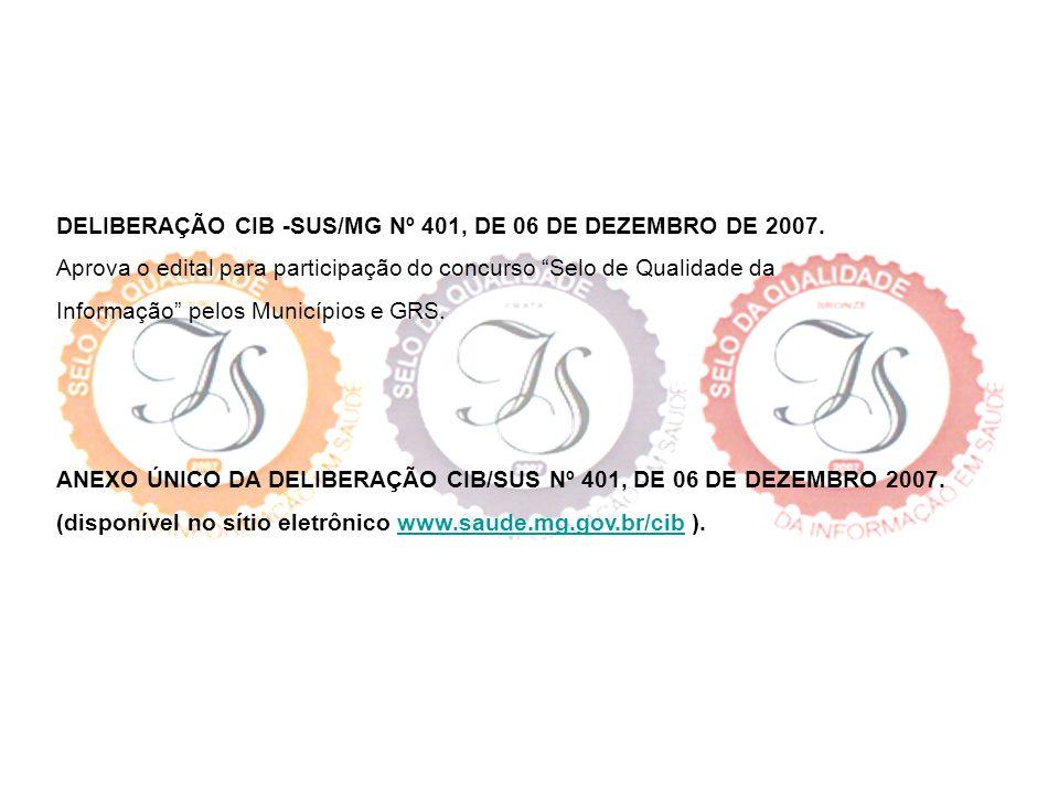 DELIBERAÇÃO CIB -SUS/MG Nº 401, DE 06 DE DEZEMBRO DE 2007.