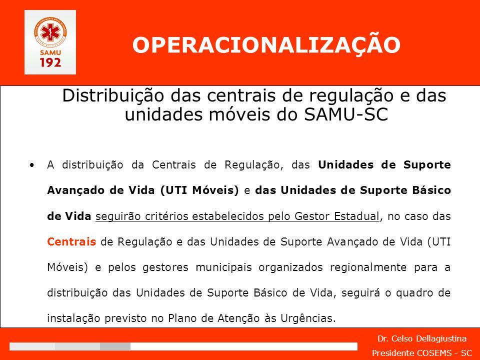 OPERACIONALIZAÇÃO Distribuição das centrais de regulação e das unidades móveis do SAMU-SC.