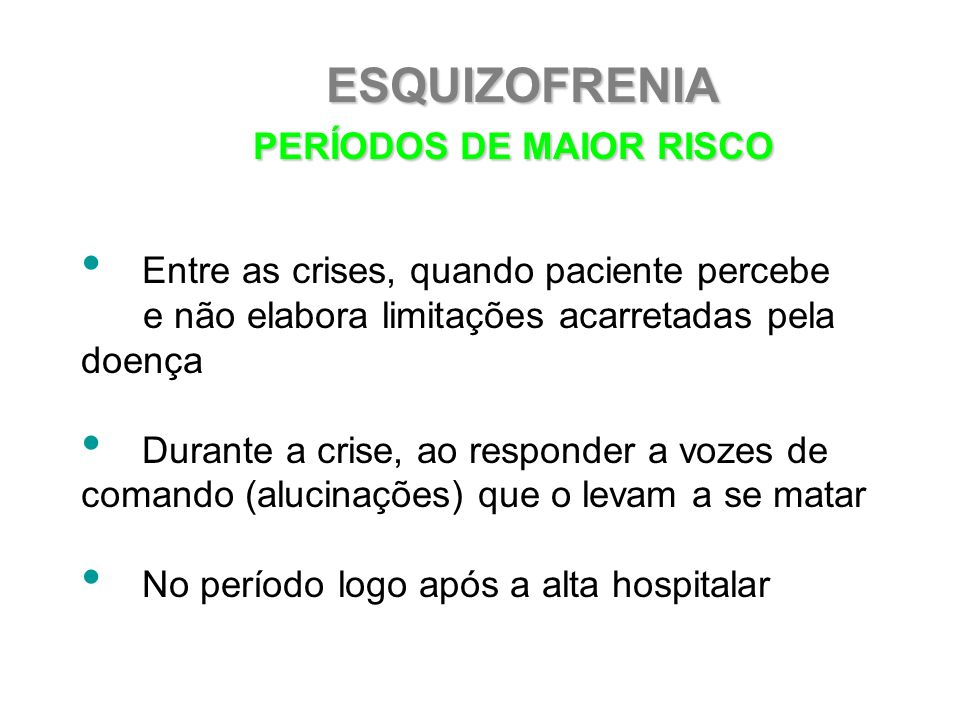 ESQUIZOFRENIA PERÍODOS DE MAIOR RISCO