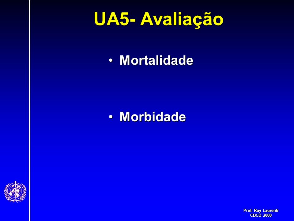 UA5- Avaliação Mortalidade Morbidade