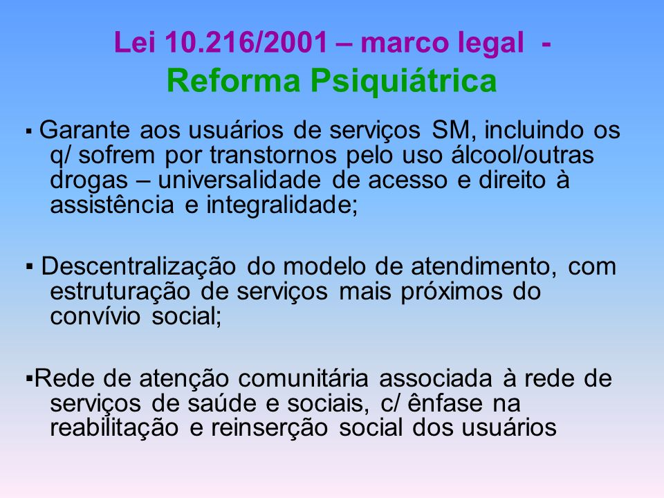 Lei 10.216/2001 – marco legal - Reforma Psiquiátrica