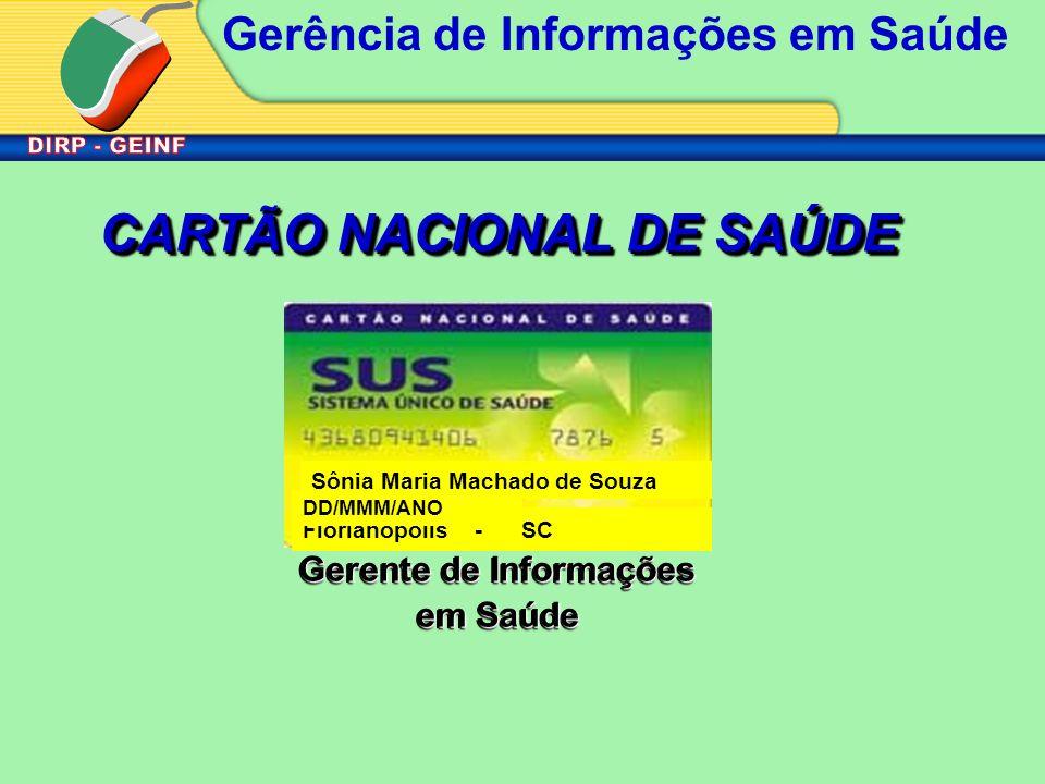 CARTÃO NACIONAL DE SAÚDE Gerente de Informações em Saúde