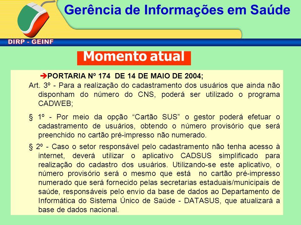 Momento atual PORTARIA Nº 174 DE 14 DE MAIO DE 2004;