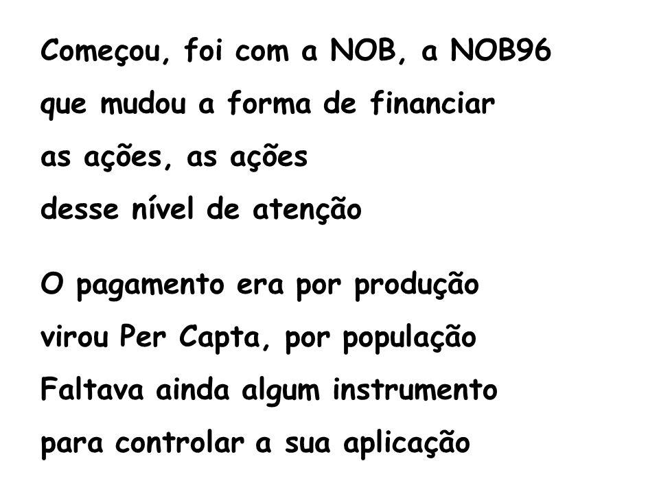 Começou, foi com a NOB, a NOB96
