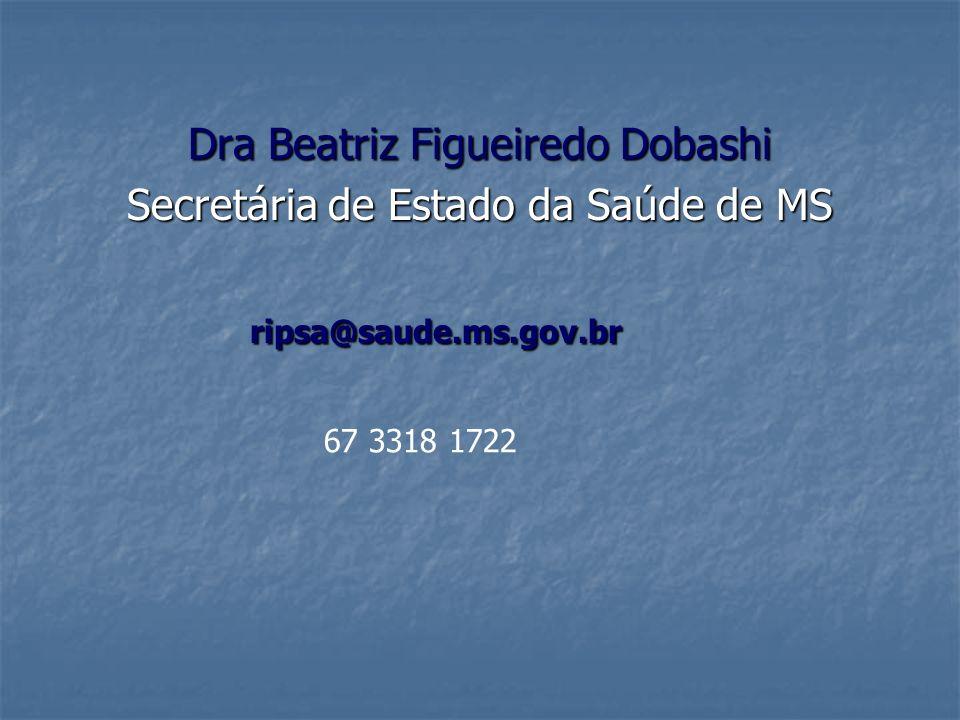 Dra Beatriz Figueiredo Dobashi Secretária de Estado da Saúde de MS
